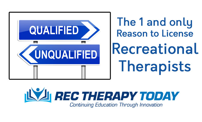 #1 Reason to license recreational therapist