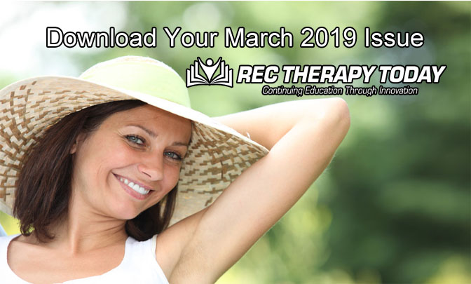 Your March 2019 Issue of Rec Therapy Today – is here!