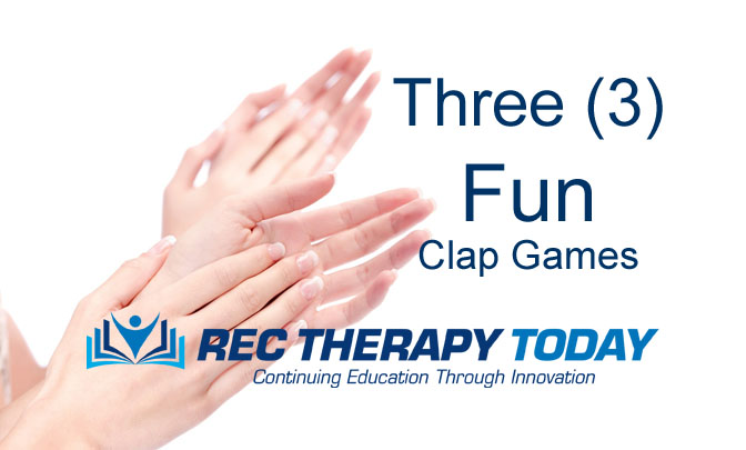 Three (3) Fun Clap Games – for individuals, dyads, and lager groups.