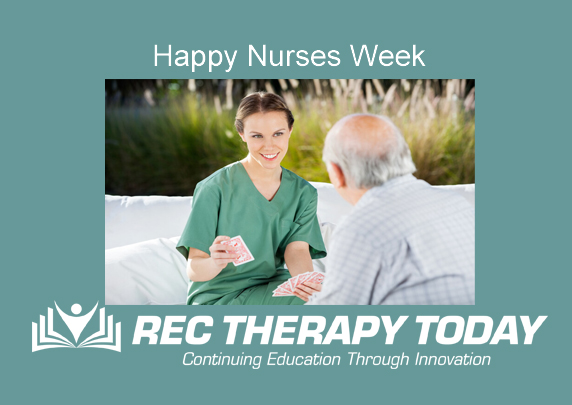 Happy Nurses Week from your Rec Therapist Colleagues.