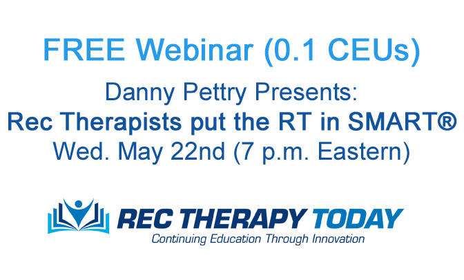 FREE Webinar: Danny Pettry presents: Rec Therapists put the RT in SMART®