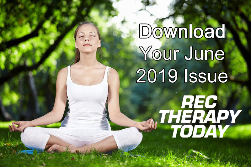 Download Your June 2019 Issue of Rec Therapy Today!