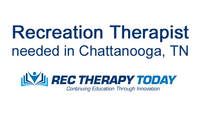 Recreation Therapist needed — Chattanooga, TN
