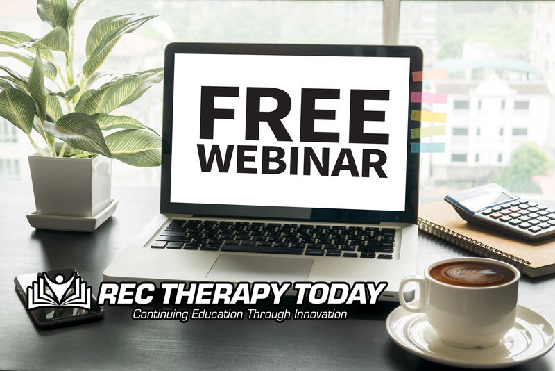 How to create a Continuing Education (CE) webinar for Recreational Therapists