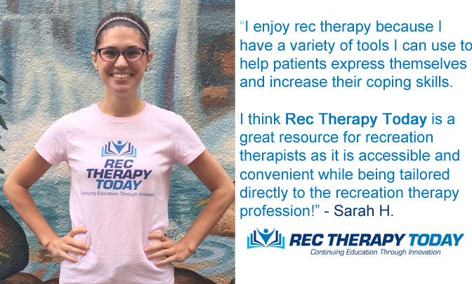 Sarah H. shares what she likes about Rec Therapy Today