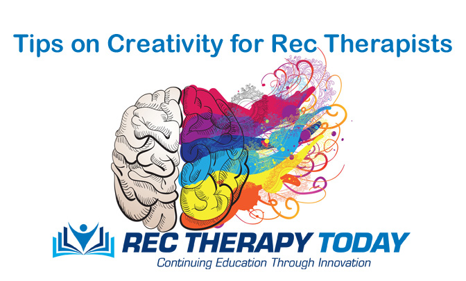 Tips on Creativity for Recreational Therapists: A Review of David Eagleman's (2019) documentary The Creative Brain
