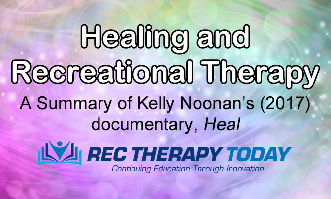 Healing and Recreational Therapy: A Summary of Kelly Noonan's (2017) documentary, Heal