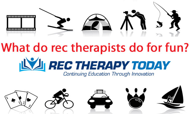 What do rec therapists do for fun?