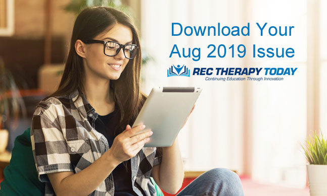 Download your August 2019 Issue of Rec Therapy Today