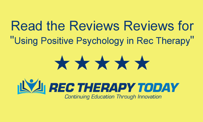 "Reviews for ""Using Positive Psychology in Rec Therapy"" [Webinar]"