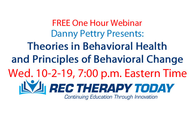 FREE Webinar — Earn One Clock Hour – Live Wed. 10/2/19 (7 p.m. Eastern Time) Danny Pettry presents on Behavioral Health Theories.