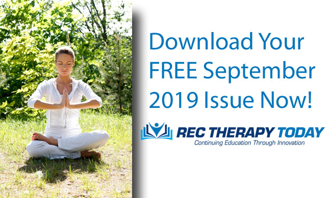 Download Your FREE September 2019 Issue  of Rec Therapy Today!