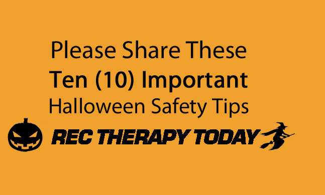 Ten (10) Halloween Safety Tips  [Share This]