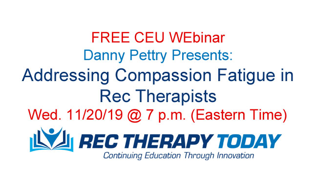 Danny Pettry Presents: Addressing Compassion Fatigue in Rec Therapists — Earn one clock hour of continuing education