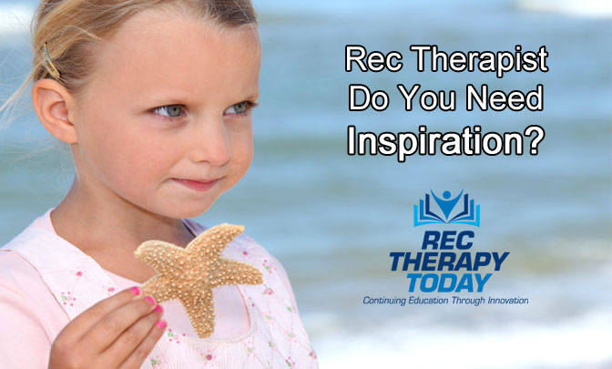 Rec Therapist — Do You Need Inspiration? Read this Short Starfish Story and Keep Making a Difference