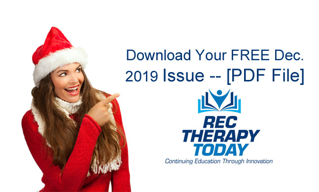 Download Your FREE Dec. 2019 Issue of Rec Therapy Today