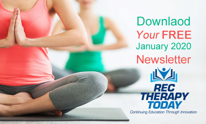 Download your FREE January 2020 Issue of Rec Therapy Today — It is FREE. — 47 page PDF file