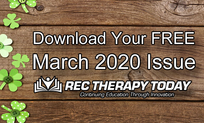 Download your FREE March 2020 Issue of Rec Therapy Today [PDF] File