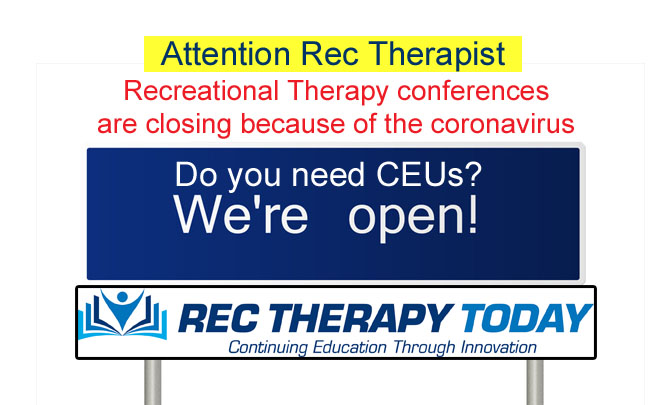 Attention Rec Therapist – Need CEUs? We're still open