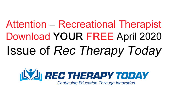 Download your FREE April 2020 Rec Therapy Today [PDF] Newsletter