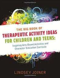 Big Book of Therapeutic Activities for Children and Teens