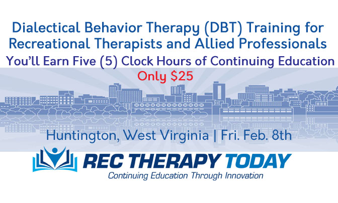 Dialectical Behavior Therapy (DBT) Training for Recreational Therapists and Allied Professionals