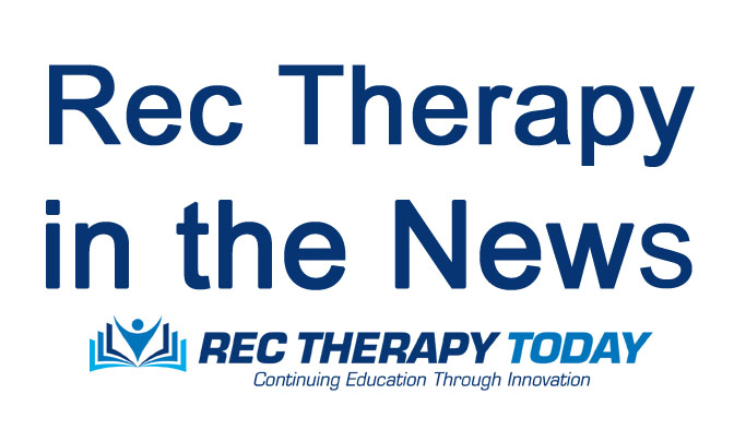Rec Therapy in the NEWS – May 27, 2019