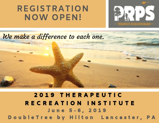 PA Recreation & Park Society (PRPS) — 51st Annual PA Therapeutic Recreation Institute  — June 5 – 6, 2019 at the DoubleTree Resort by Hilton in Lancaster, PA