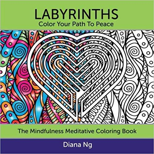 Labyrinths: Color Your Path to Peace: The Mindfulness Meditative Coloring Book