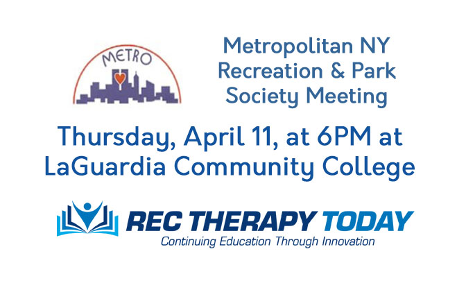Metropolitan NY Recreation & Park Society Meeting general meeting and presentation — Thursday, April 11, at 6PM at LaGuardia Community College — .5 CEU credit hours