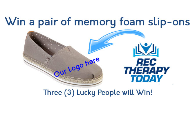 Announcing: June 2019 Contest – Win a pair of memory slip-on shoes with the Rec Therapy Today logo on it!