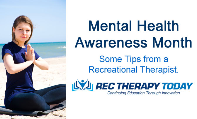 7 Tips for Maintaining and Promoting Your Mental Health — Tips from a Rec Therapist