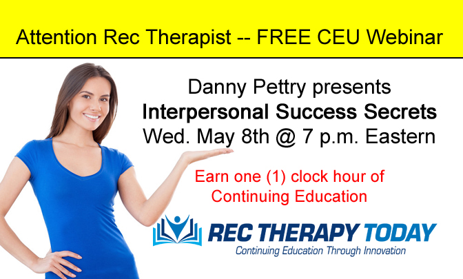 FREE Webinar – Interpersonal Success Secrets— presented by Danny Pettry (0.1 CEU)