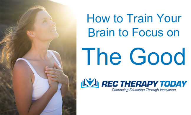 How to train the brain to focus on the good