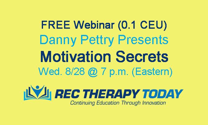 CEU Opportunity – FREE Webinar — Motivation Secrets – Earn one clock hour of continuing education