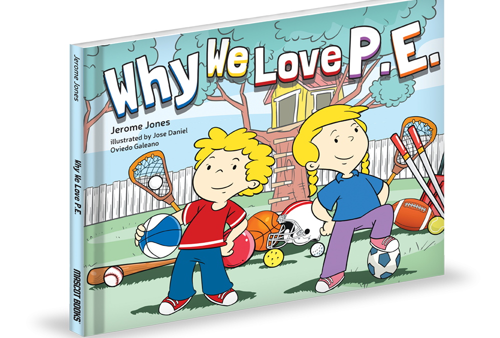 New children's book: Why We Love P.E.