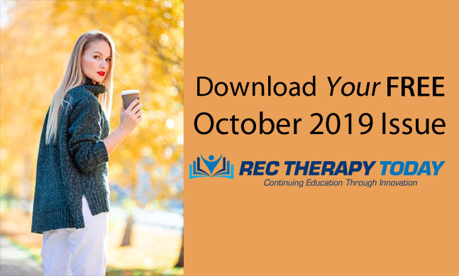 Download Your FREE October 2019 Issue of Rec Therapy Today