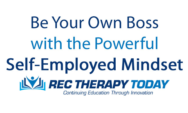 Be Your Own Boss with the Powerful Self-Employed Mindset