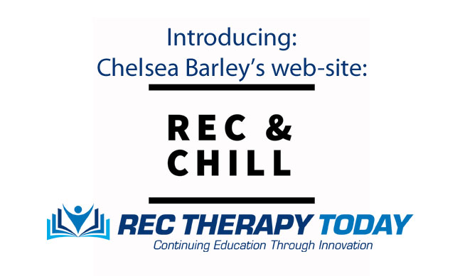 Introducing: Chelsea Barley and her amazing web-site: RecAndChill.com