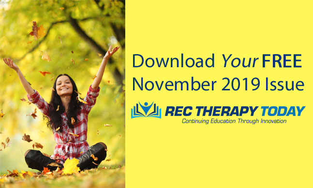 Download Your FREE November 2019 Issue of Rec Therapy Today!