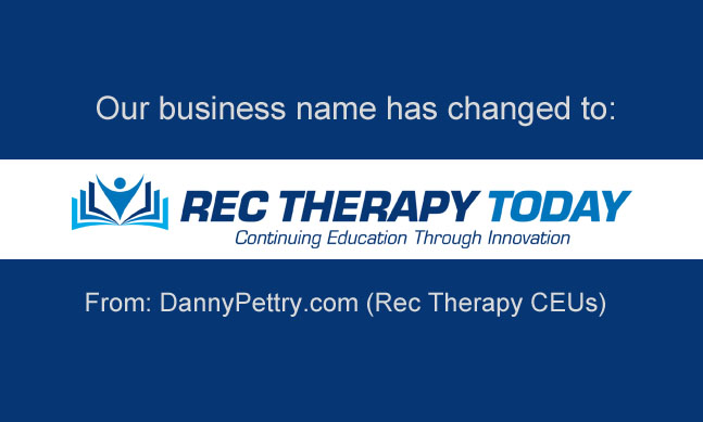 Rec Therapy Today® is our new official business name