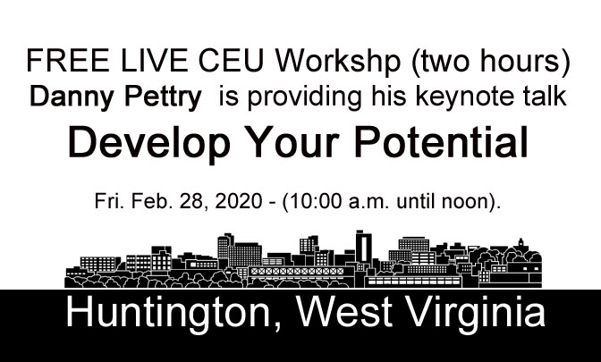 FREE Live CEU Workshop with Danny Pettry in Huntington, West Virginia  on Fri. Feb .28th @ 10 a.m.
