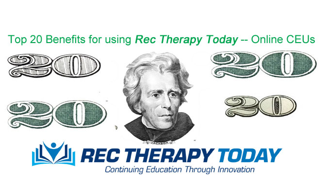 Top 20 Benefits for using Rec Therapy Today — Online CEUs