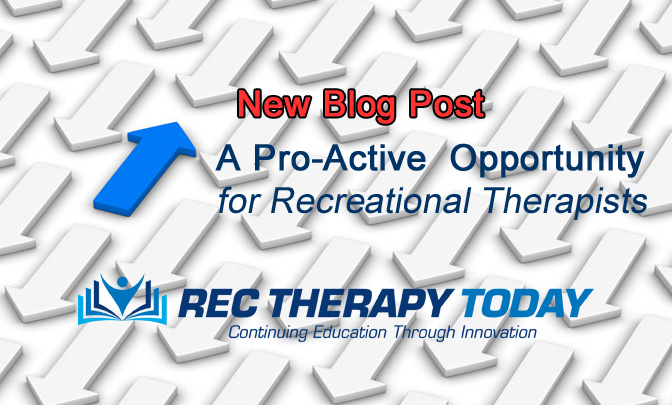 A Pro-Active Opportunity for Recreational Therapists