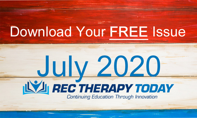 Download your FREE July 2020 Issue of Rec Therapy Today
