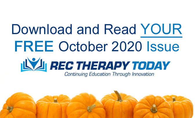 Download and Read Your FREE October 2020 Issue of Rec Therapy Today