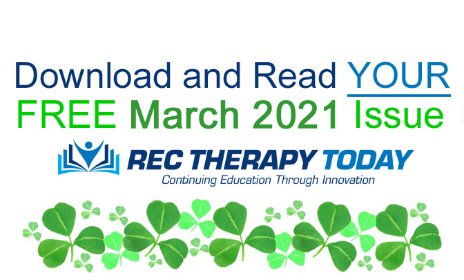 Download Your FREE March 2021 Issue of Rec Therapy Today