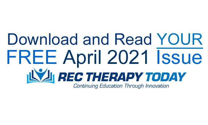 Download and Read Your FREE April 2021 Issue of Rec Therapy Today