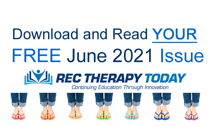 Download and Read Your FREE June 2021 Issue of Rec Therapy Today with Danny Pettry