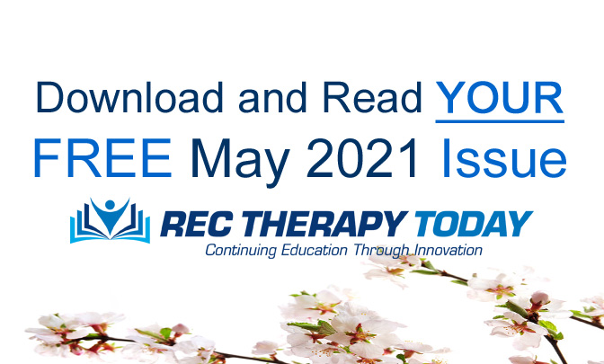 Download and Read Your FREE May 2021 Issue of Rec Therapy Today